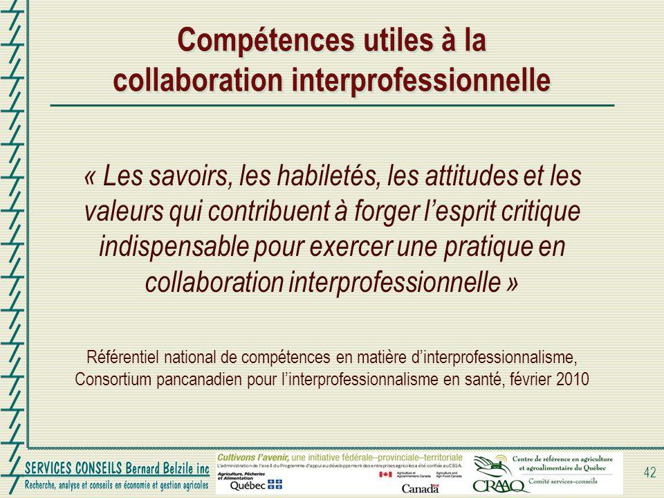Compétences utiles à la collaboration interprofessionnelle « Les savoirs, les habiletés, les attitudes et les valeurs qui contribuent à forger lesprit