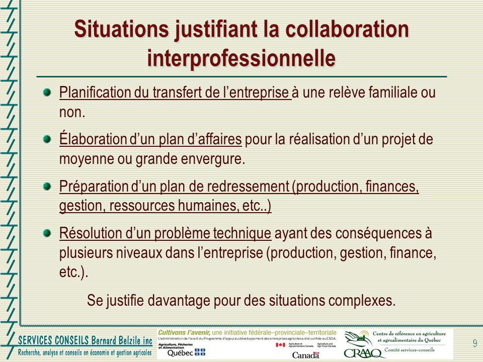 Facteurs facilitant la collaboration interprofessionnelle Besoin d un élément déclencheur : un problème à corriger, une chose à améliorer, ou un projet à réaliser dans une entreprise (dépend aussi du degré de complexité).