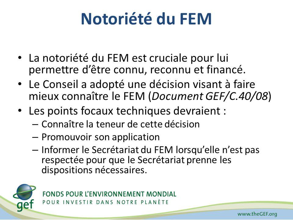 Notoriété du FEM La notoriété du FEM est cruciale pour lui permettre dêtre connu, reconnu et financé. Le Conseil a adopté une décision visant à faire