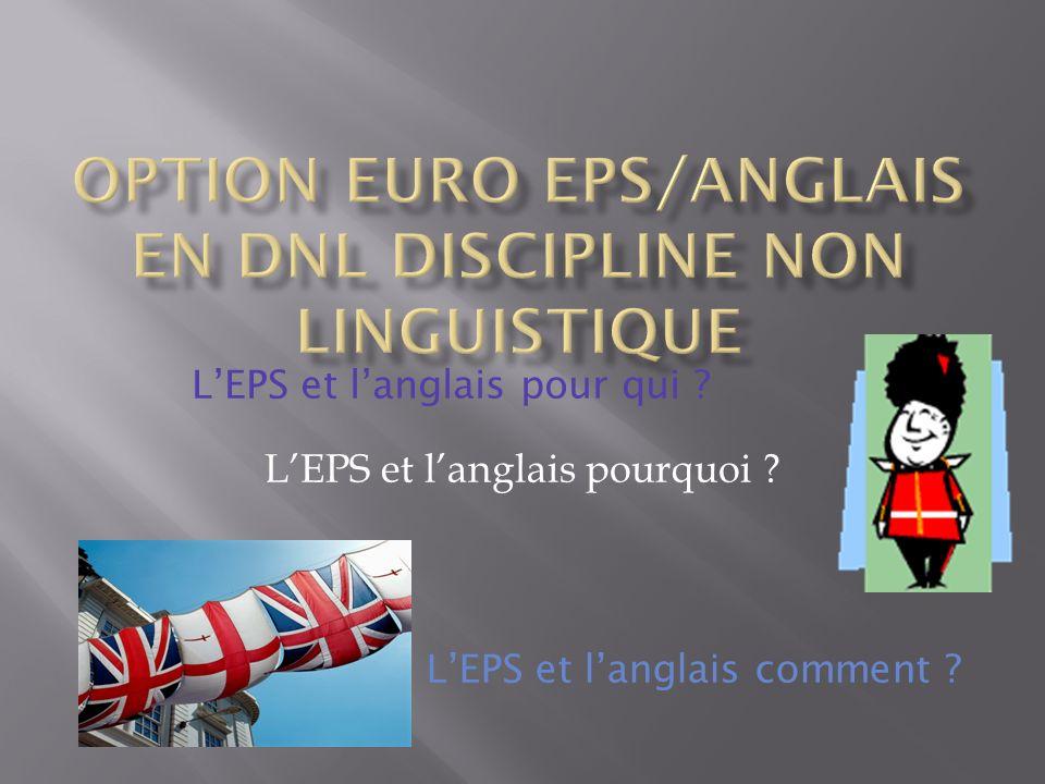 « Lenseignement de lEPS est une discipline qui se prête particulièrement bien à la pratique dune langue étrangère.