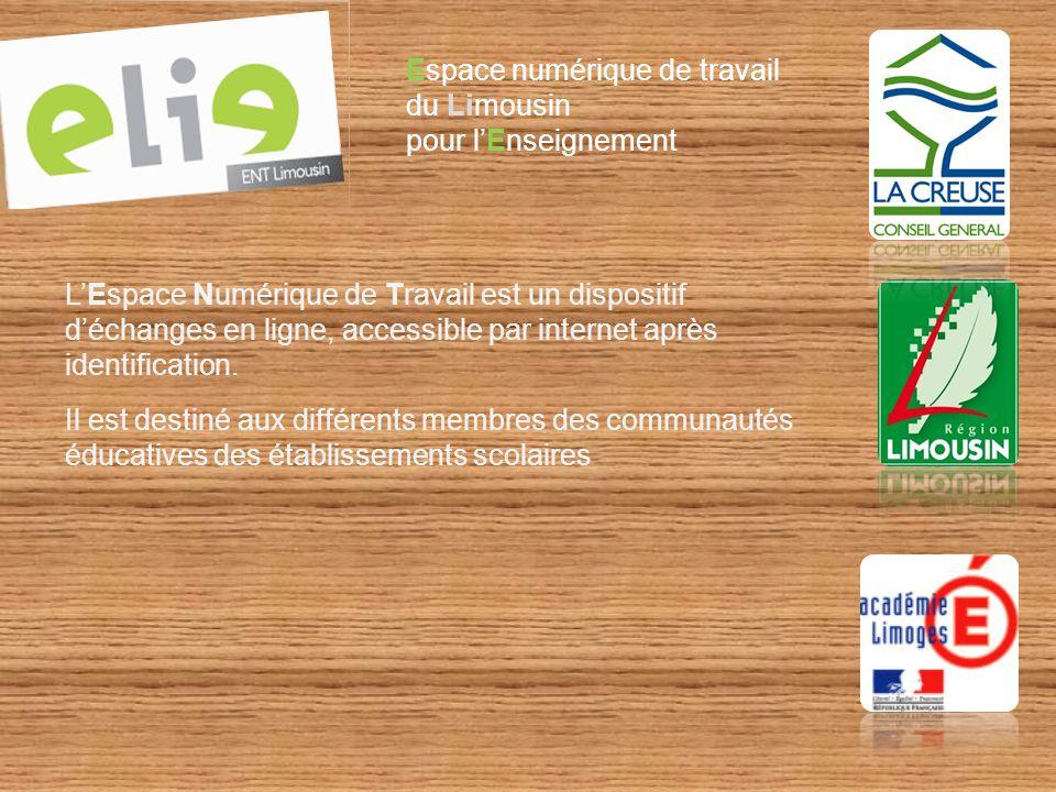Espace numérique de travail du Limousin pour lEnseignement LEspace Numérique de Travail est un dispositif déchanges en ligne, accessible par internet après identification.
