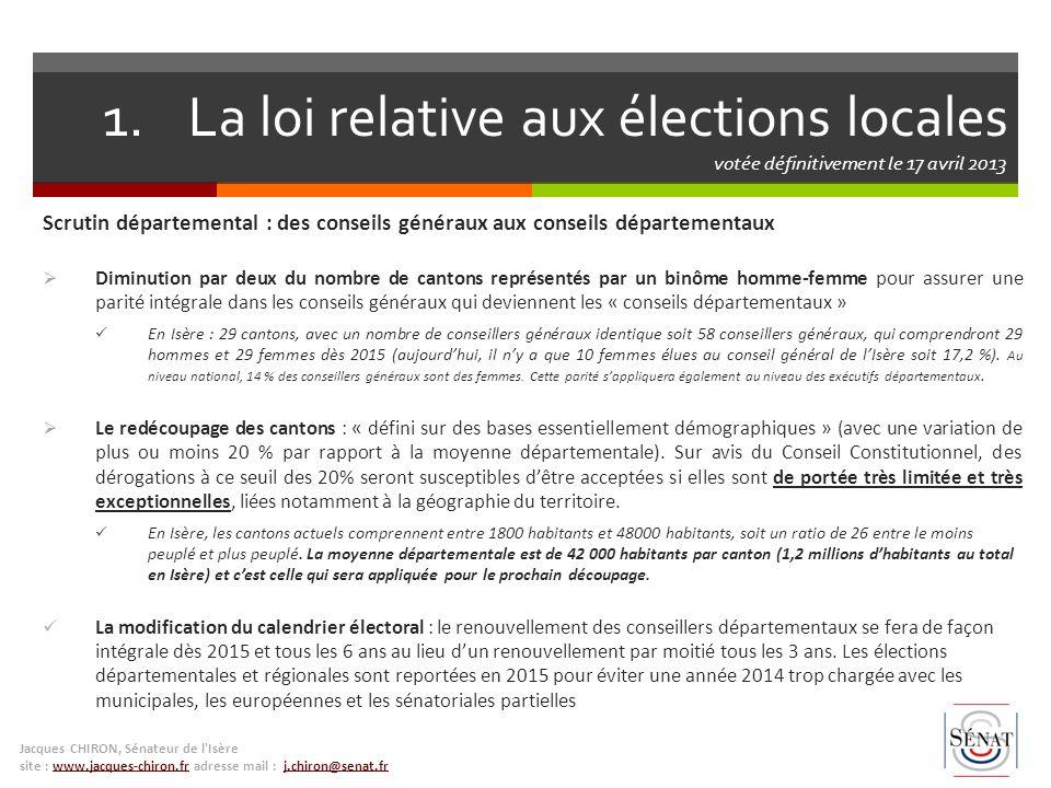 1.La loi relative aux élections locales votée définitivement le 17 avril 2013 Scrutin départemental : des conseils généraux aux conseils départementau