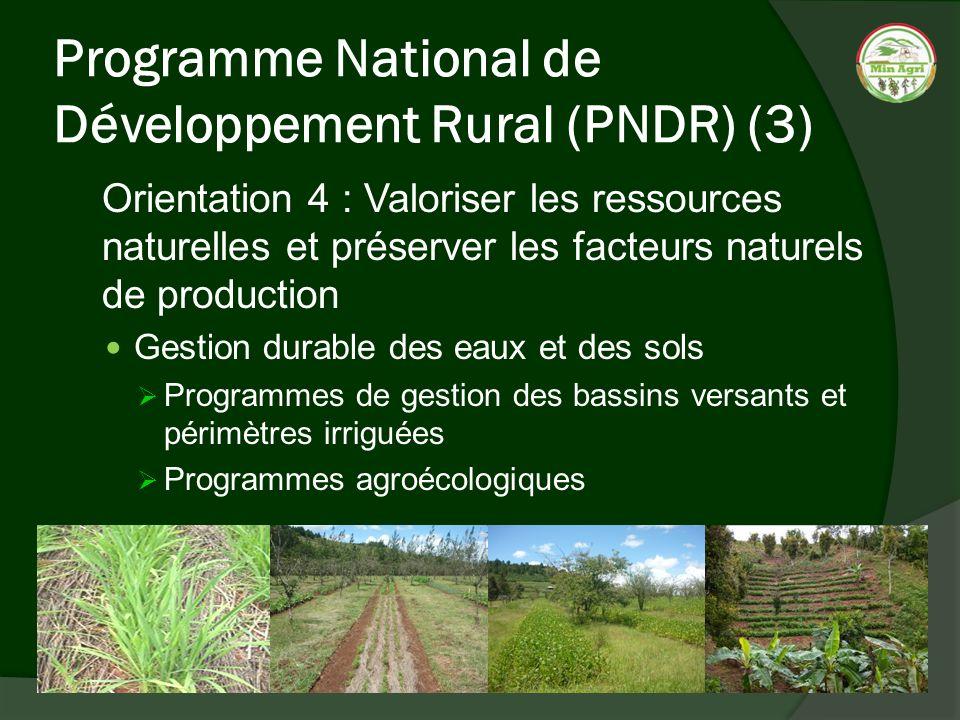 Programme National de Développement Rural (PNDR) (3) Orientation 4 : Valoriser les ressources naturelles et préserver les facteurs naturels de product