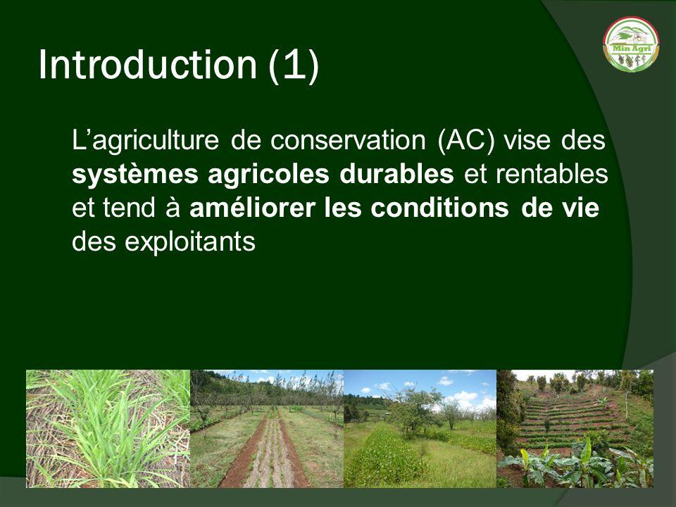 Introduction (1) Lagriculture de conservation (AC) vise des systèmes agricoles durables et rentables et tend à améliorer les conditions de vie des exp
