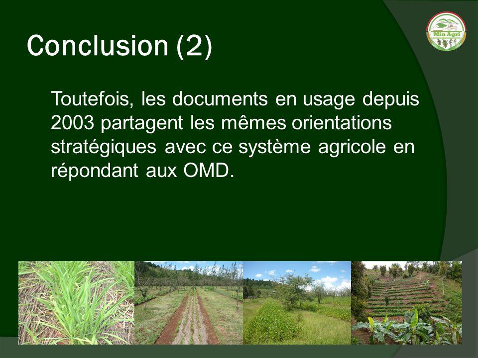 Conclusion (2) Toutefois, les documents en usage depuis 2003 partagent les mêmes orientations stratégiques avec ce système agricole en répondant aux O