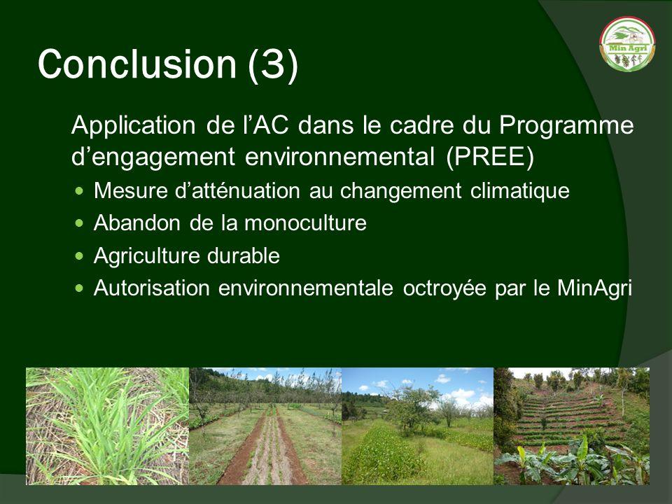 Conclusion (3) Application de lAC dans le cadre du Programme dengagement environnemental (PREE) Mesure datténuation au changement climatique Abandon d