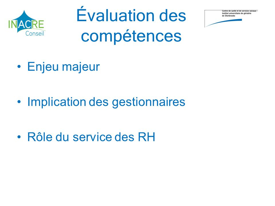 Évaluation des compétences Enjeu majeur Implication des gestionnaires Rôle du service des RH