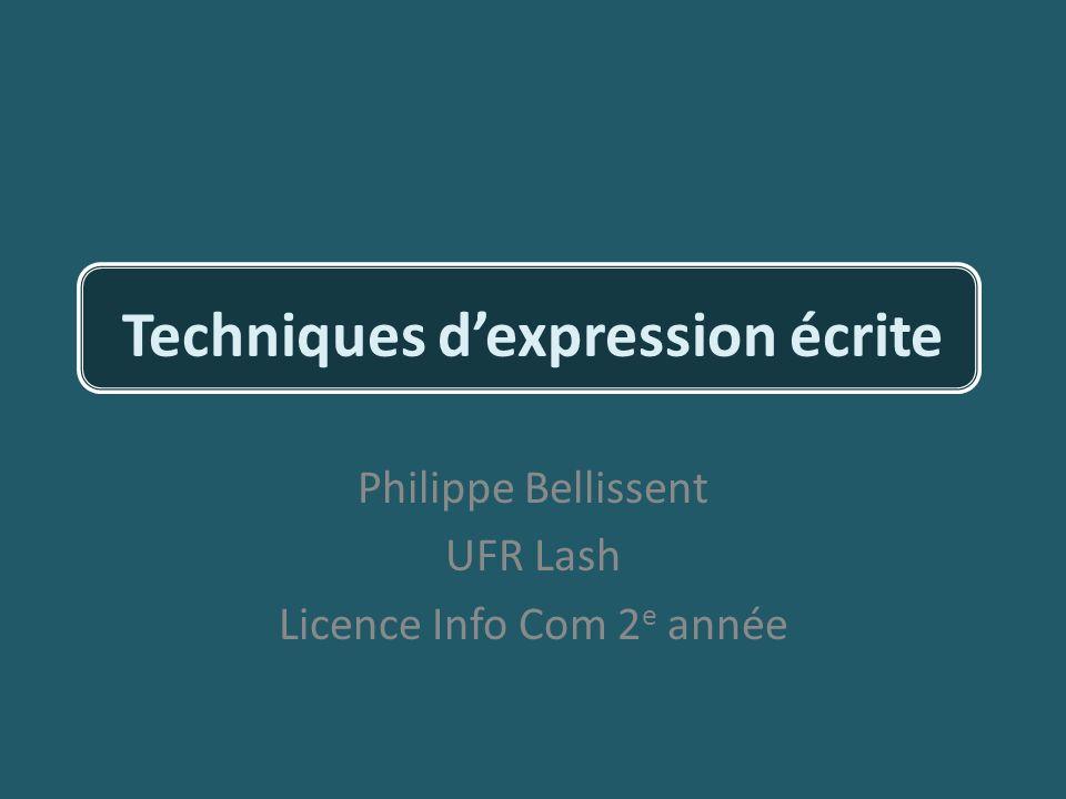 Techniques dexpression écrite Philippe Bellissent UFR Lash Licence Info Com 2 e année