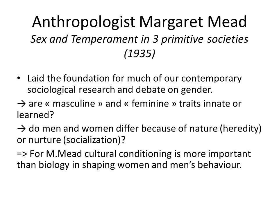 a description of margaret mead article on sex and temperament in three primitive societies Discover librarian-selected research resources on margaret mead temperament in three primitive societies sex and temperament: margaret mead's sepik.