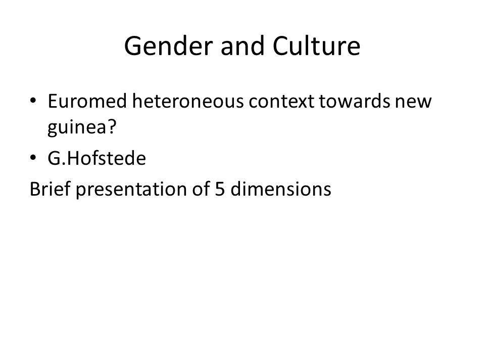Gender and Culture Euromed heteroneous context towards new guinea.