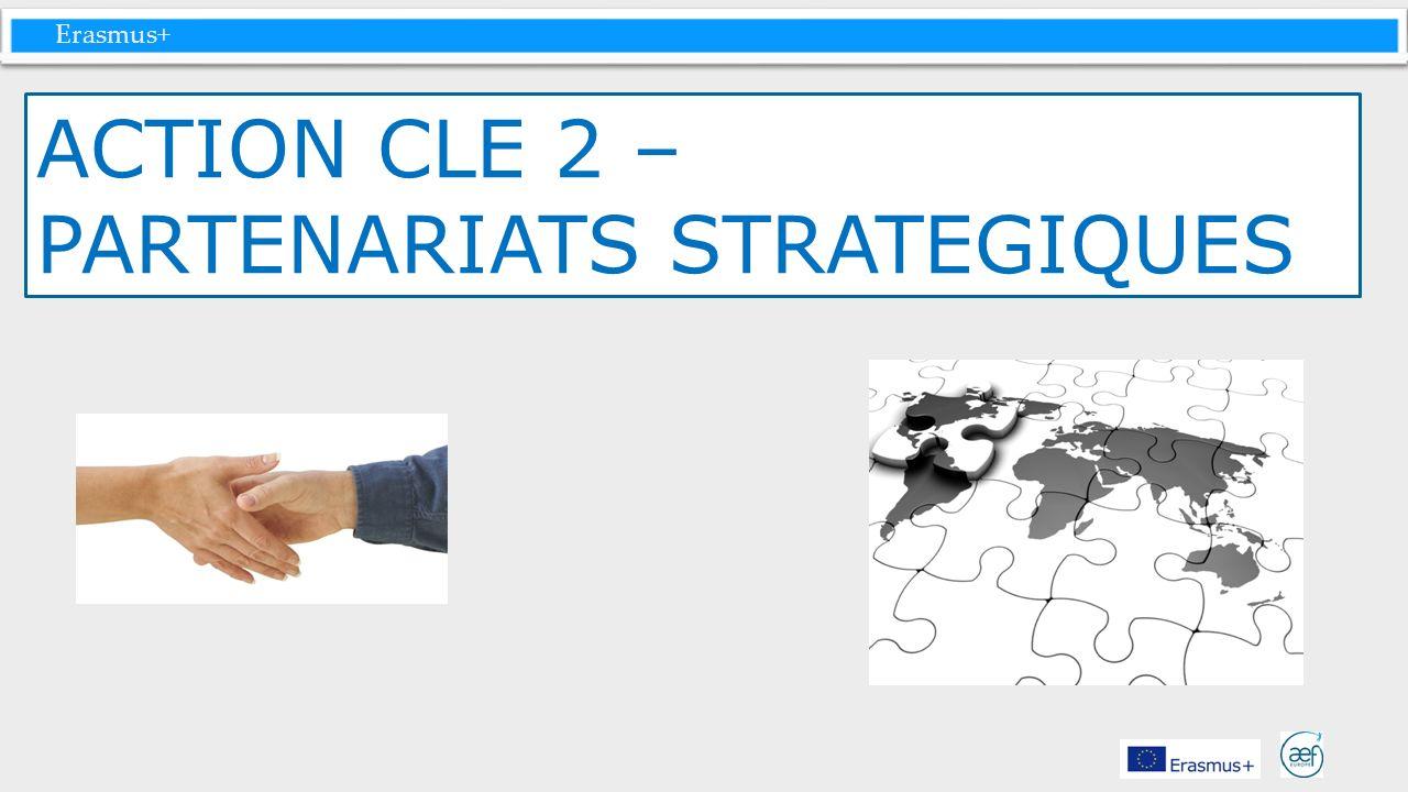 Erasmus+ ACTION CLE 2 – PARTENARIATS STRATEGIQUES