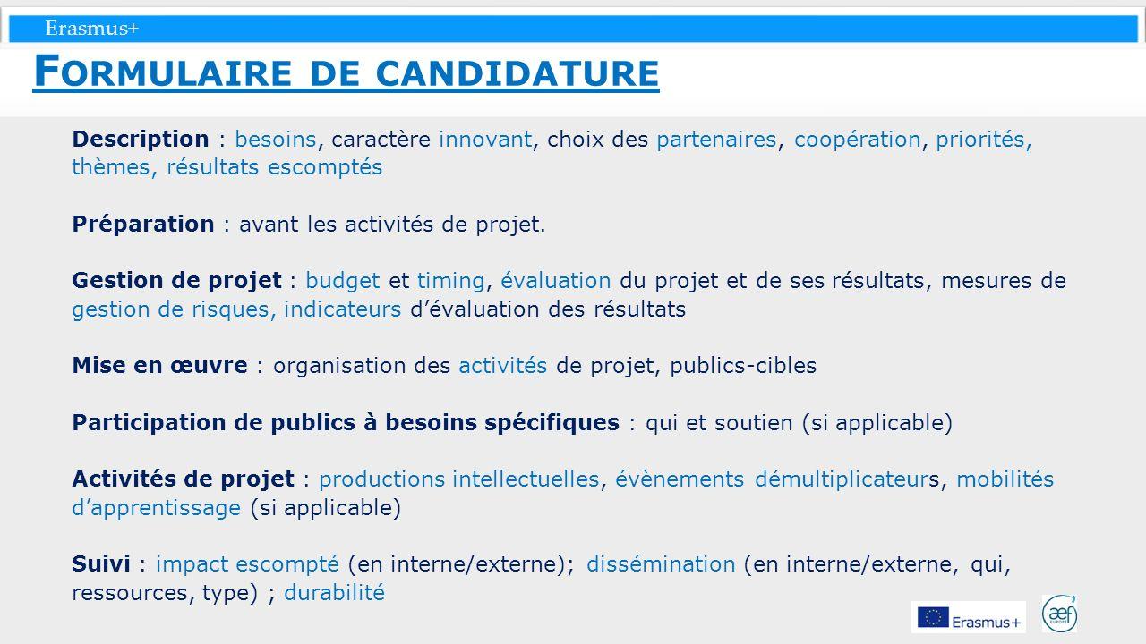 Erasmus+ Description : besoins, caractère innovant, choix des partenaires, coopération, priorités, thèmes, résultats escomptés Préparation : avant les