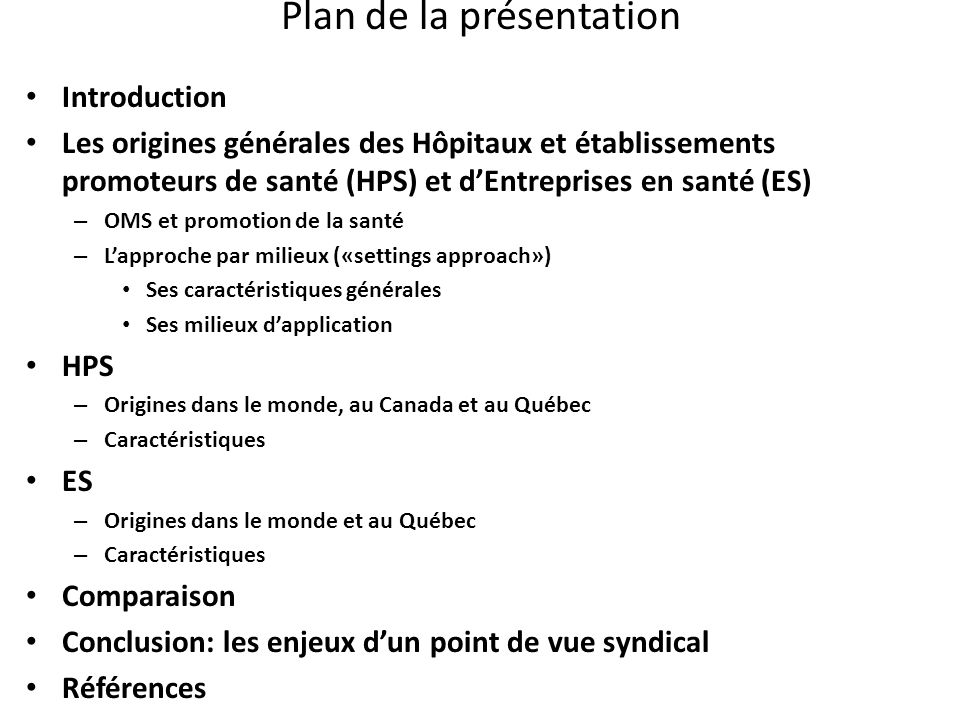 Plan de la présentation Introduction Les origines générales des Hôpitaux et établissements promoteurs de santé (HPS) et dEntreprises en santé (ES) – O