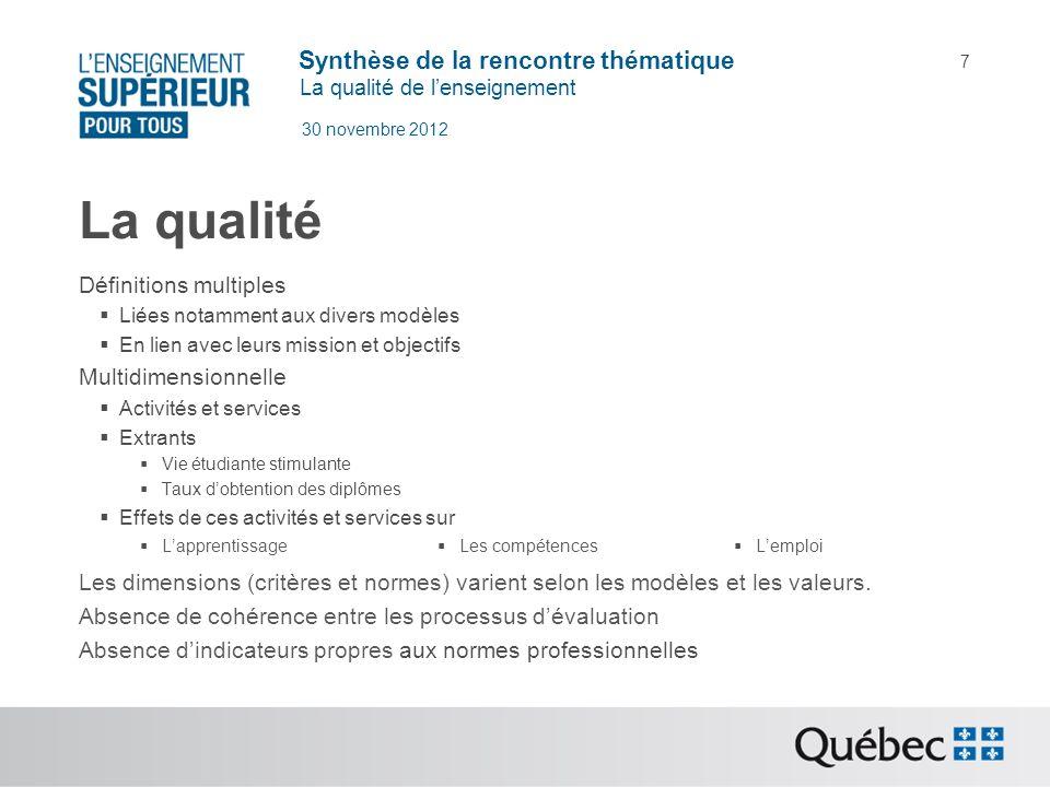 Synthèse de la rencontre thématique La qualité de lenseignement 30 novembre 2012 18 Un équilibre à trouver (suite) Nous avons beaucoup de mécanismes dévaluation.