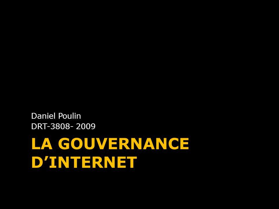 LA GOUVERNANCE DINTERNET Daniel Poulin DRT-3808- 2009