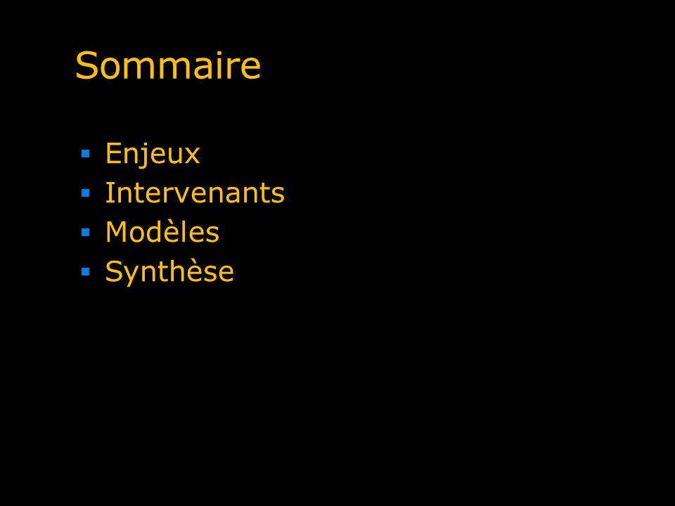 Sommaire Enjeux Intervenants Modèles Synthèse