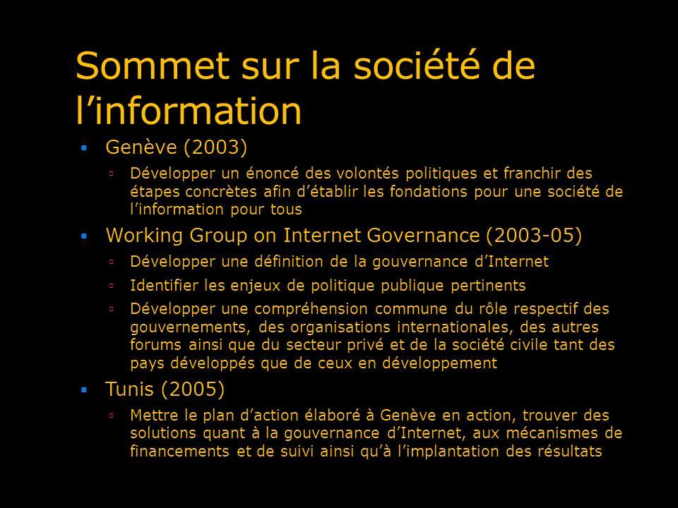 Sommet sur la société de linformation Genève (2003) Développer un énoncé des volontés politiques et franchir des étapes concrètes afin détablir les fo