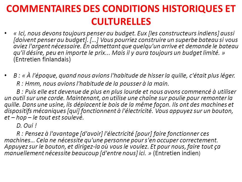 COMMENTAIRES DES CONDITIONS HISTORIQUES ET CULTURELLES « Ici, nous devons toujours penser au budget. Eux [les constructeurs indiens] aussi [doivent pe
