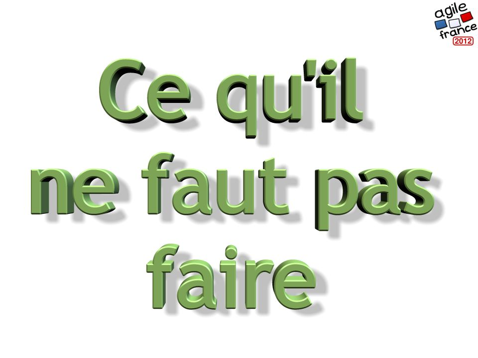 Jean-Charles Meyrignac, Mai 2012, jcmeyrignac@gmail.com #agilefrance