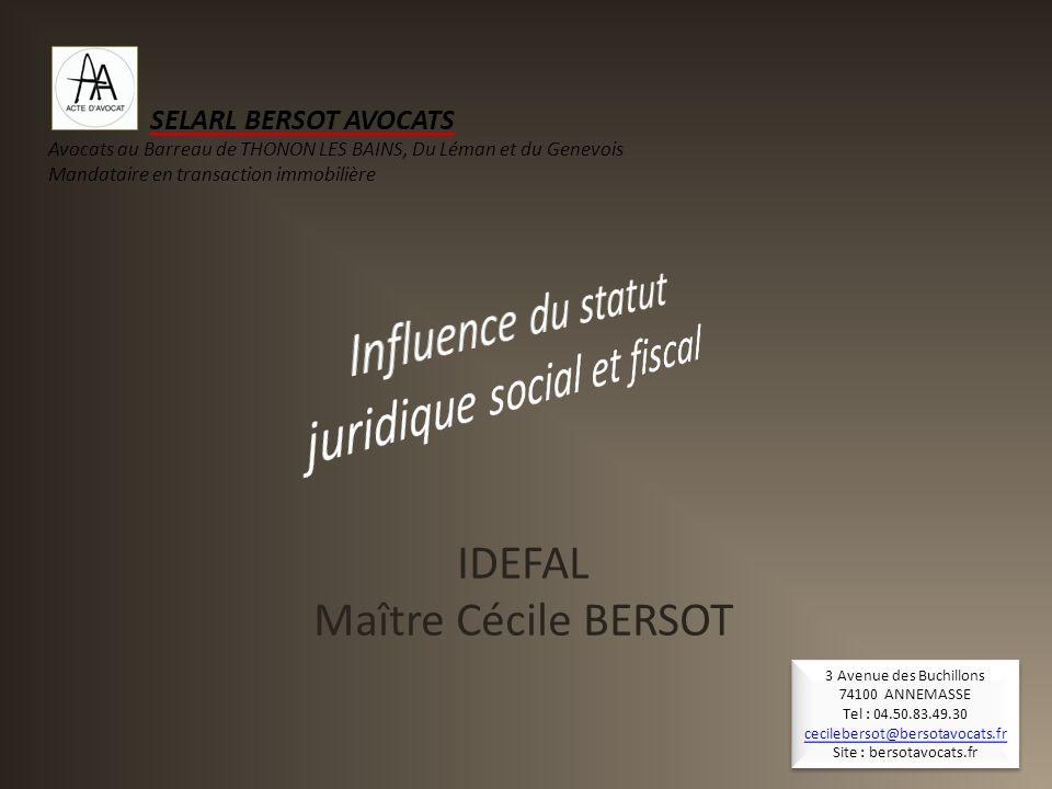 IDEFAL Maître Cécile BERSOT 1 SELARL BERSOT AVOCATS Avocats au Barreau de THONON LES BAINS, Du Léman et du Genevois Mandataire en transaction immobili