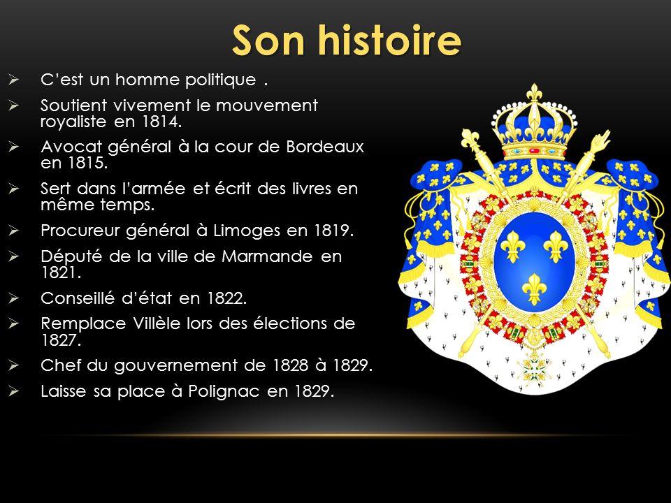 Son histoire Cest un homme politique. Soutient vivement le mouvement royaliste en 1814. Avocat général à la cour de Bordeaux en 1815. Sert dans larmée