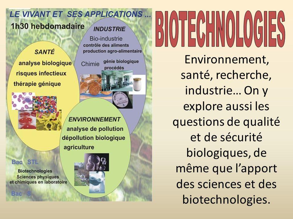 Environnement, santé, recherche, industrie… On y explore aussi les questions de qualité et de sécurité biologiques, de même que lapport des sciences e