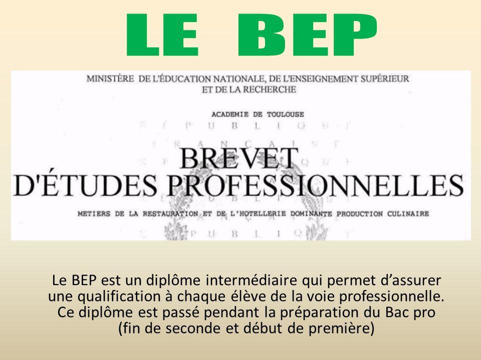 Le BEP est un diplôme intermédiaire qui permet dassurer une qualification à chaque élève de la voie professionnelle. Ce diplôme est passé pendant la p