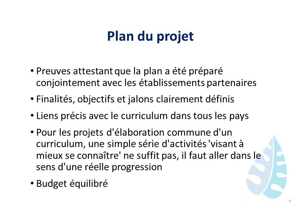 Plan du projet Preuves attestant que la plan a été préparé conjointement avec les établissements partenaires Finalités, objectifs et jalons clairement