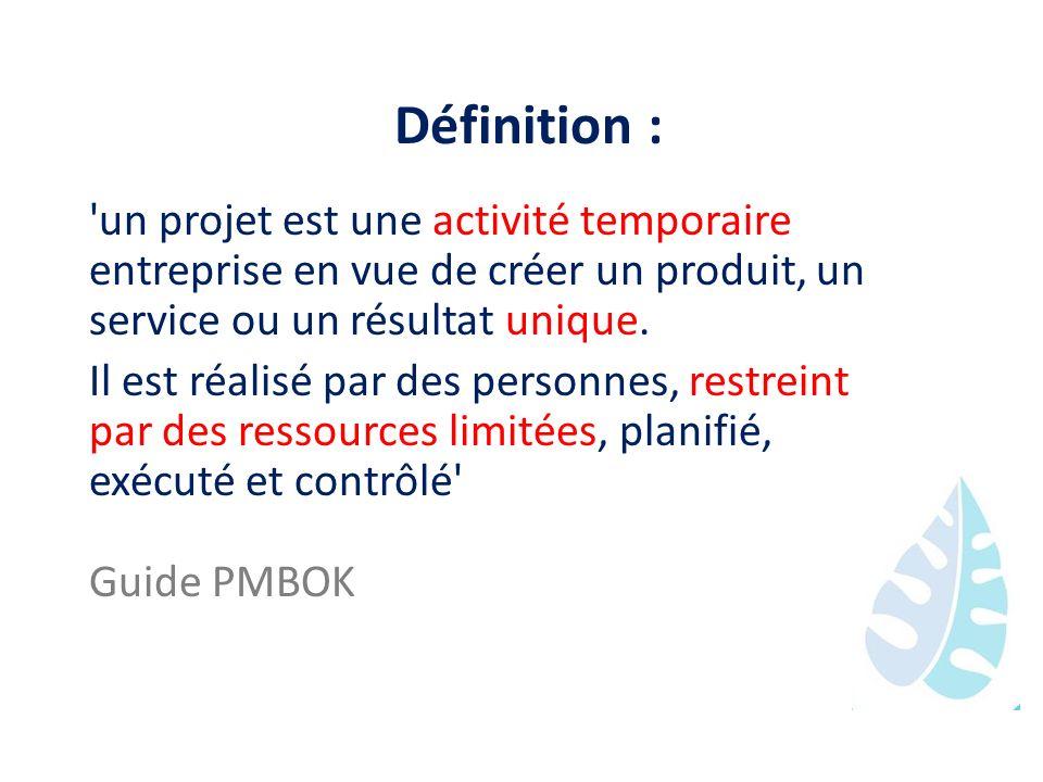 Définition : 'un projet est une activité temporaire entreprise en vue de créer un produit, un service ou un résultat unique. Il est réalisé par des pe