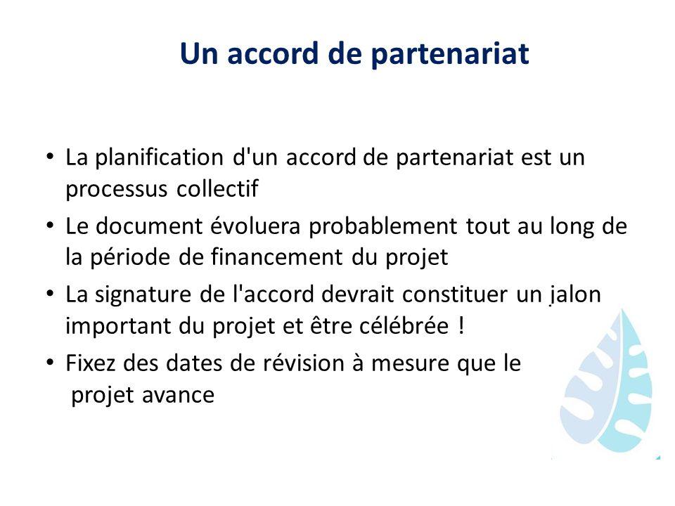 Un accord de partenariat La planification d'un accord de partenariat est un processus collectif Le document évoluera probablement tout au long de la p
