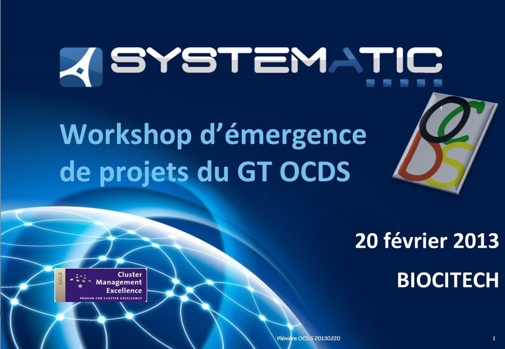 Workshop démergence de projets du GT OCDS 20 février 2013 BIOCITECH 1Plénière OCDS 20130220