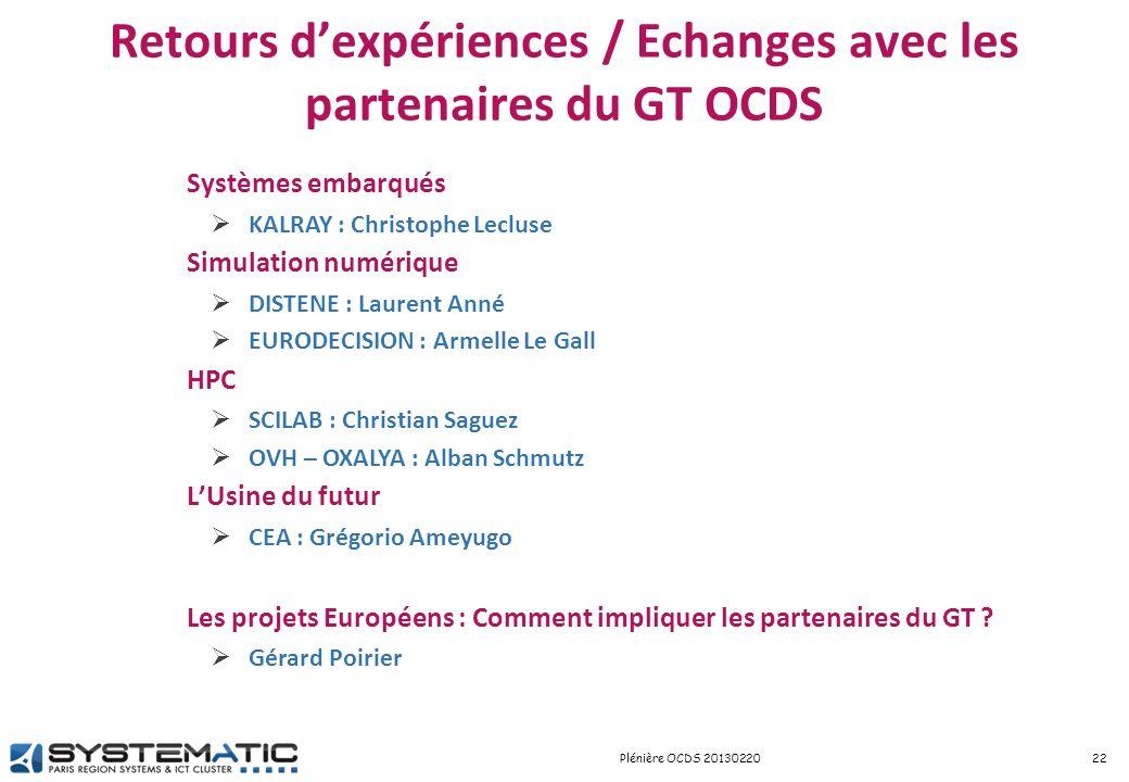 Retours dexpériences / Echanges avec les partenaires du GT OCDS Systèmes embarqués KALRAY : Christophe Lecluse Simulation numérique DISTENE : Laurent