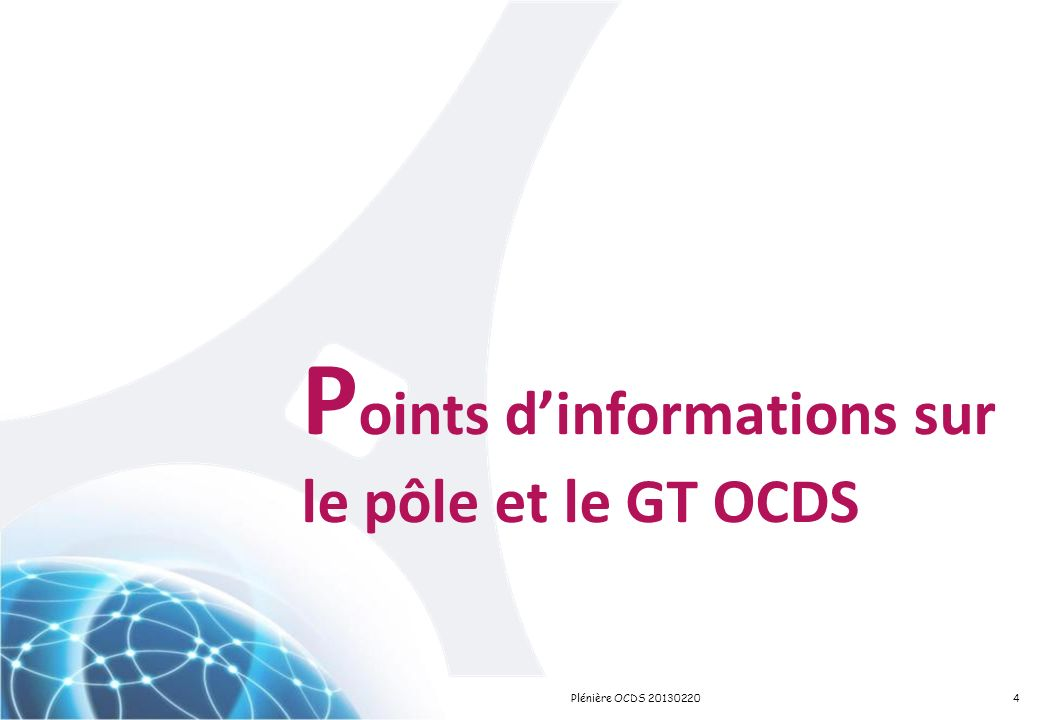 P oints dinformations sur le pôle et le GT OCDS 4Plénière OCDS 20130220