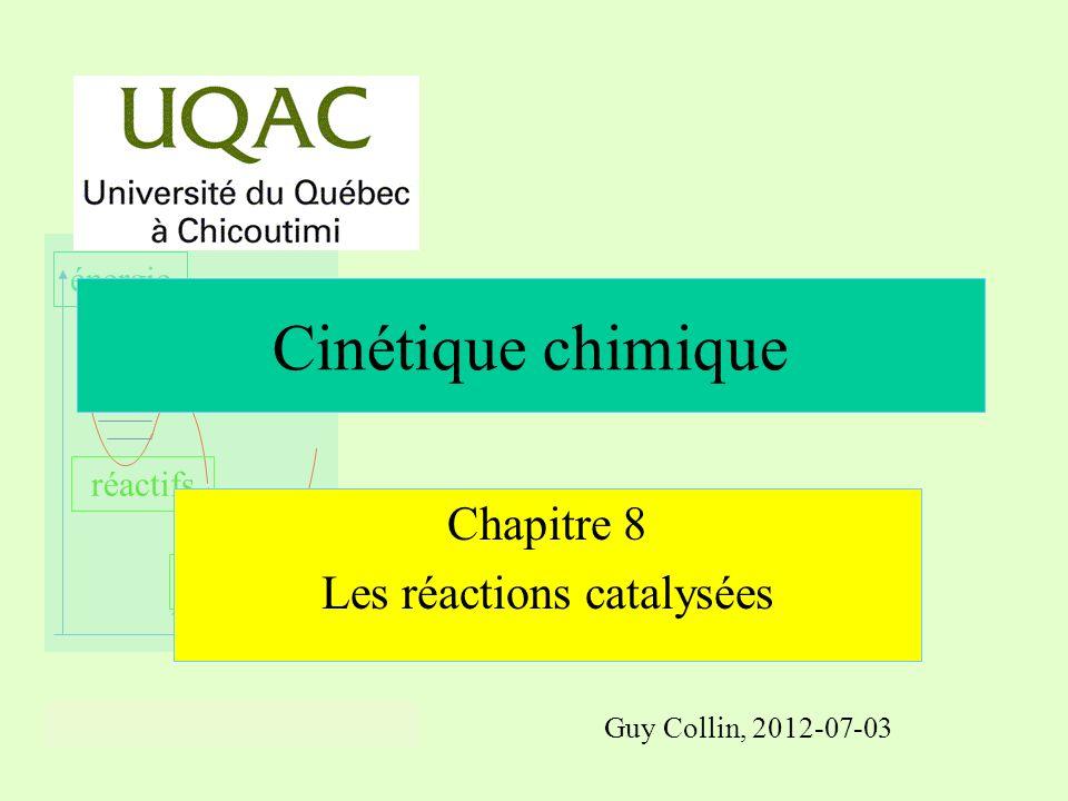 réactifs produits énergie temps Chapitre 8 Les réactions catalysées Cinétique chimique Guy Collin, 2012-07-03