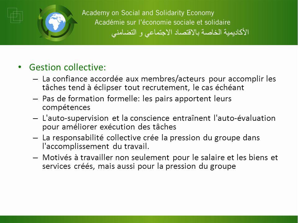 Gestion collective: – La confiance accordée aux membres/acteurs pour accomplir les tâches tend à éclipser tout recrutement, le cas échéant – Pas de fo