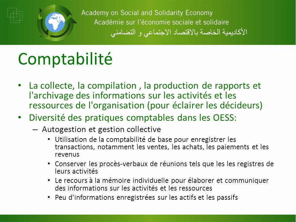 Comptabilité La collecte, la compilation, la production de rapports et l'archivage des informations sur les activités et les ressources de l'organisat