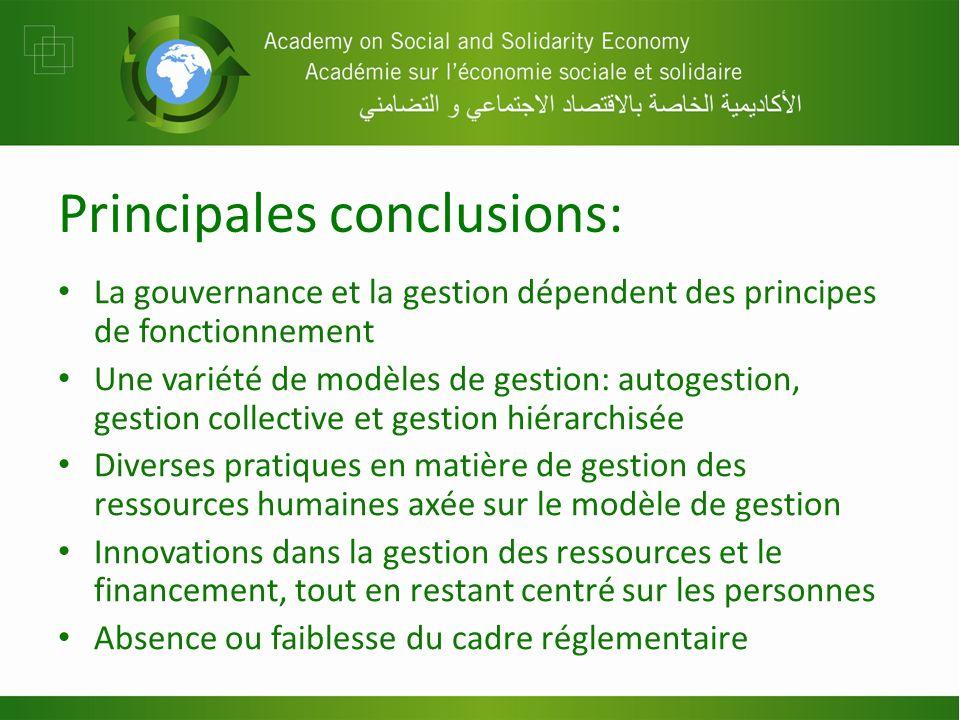 Principales conclusions: La gouvernance et la gestion dépendent des principes de fonctionnement Une variété de modèles de gestion: autogestion, gestio