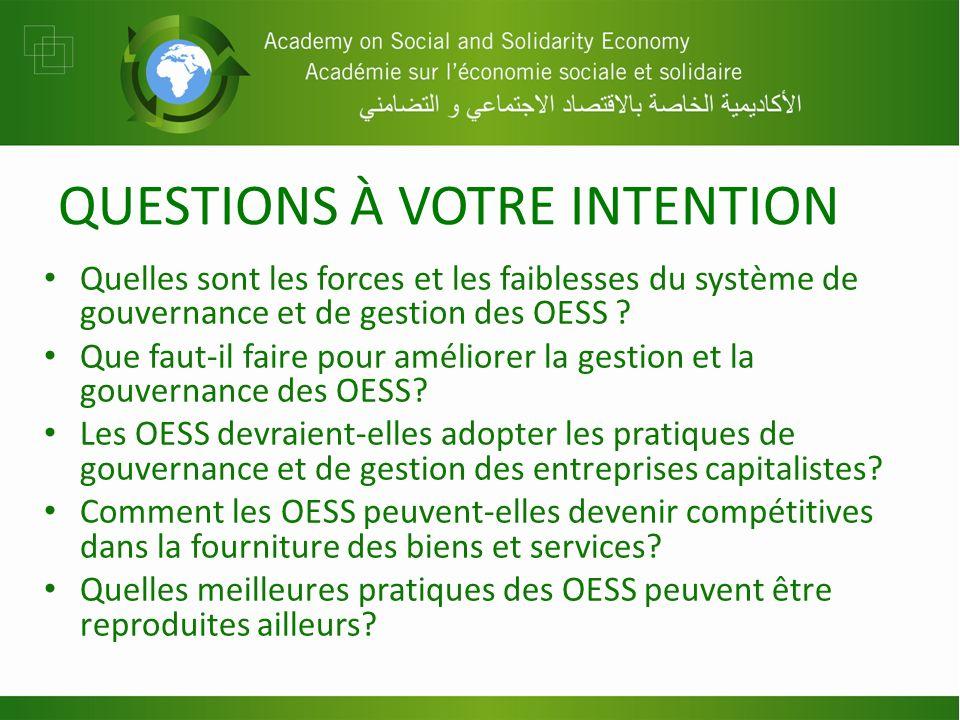 QUESTIONS À VOTRE INTENTION Quelles sont les forces et les faiblesses du système de gouvernance et de gestion des OESS ? Que faut-il faire pour amélio