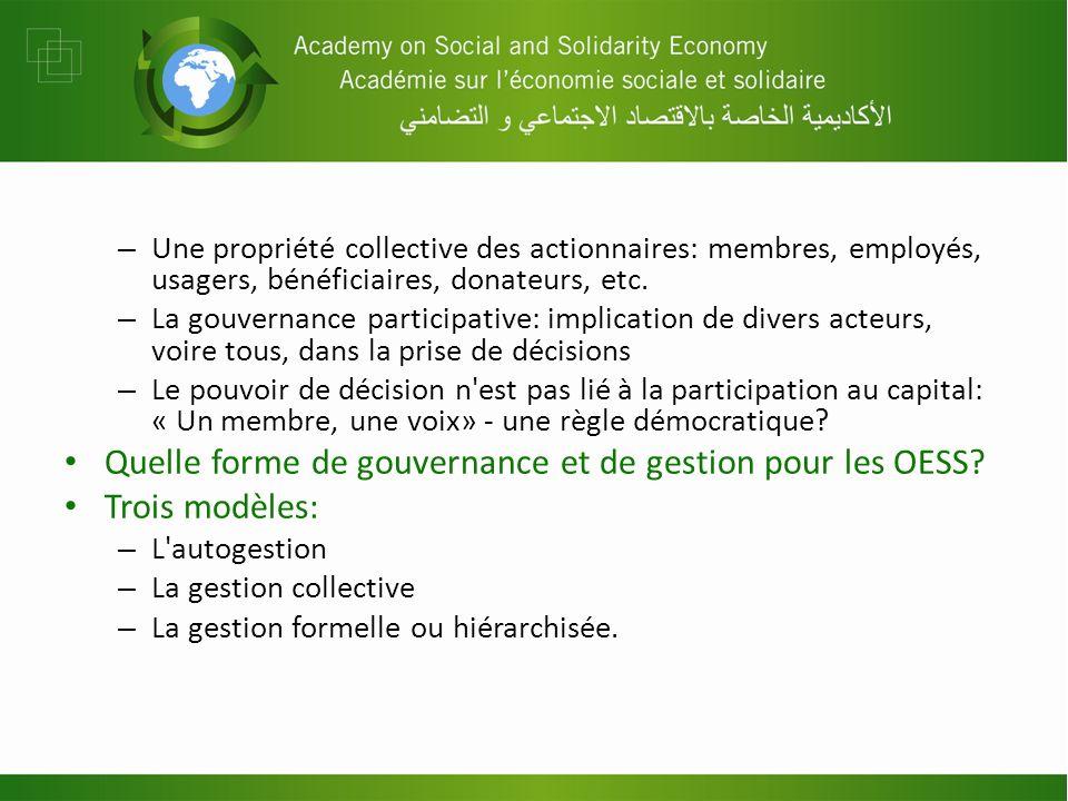 – Une propriété collective des actionnaires: membres, employés, usagers, bénéficiaires, donateurs, etc. – La gouvernance participative: implication de
