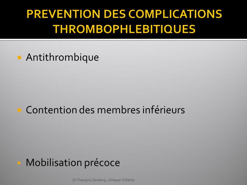 Antithrombique Contention des membres inférieurs Mobilisation précoce Dr François Senlecq, clinique Villette