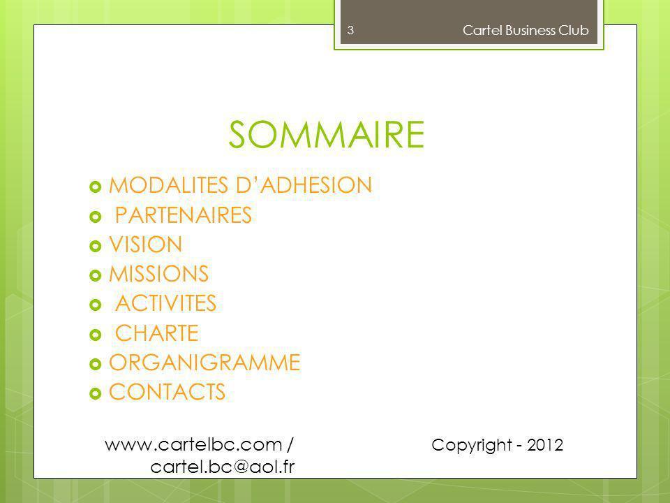 Slogan: « Créateur de Valeur Ajoutée » Cartel Business Club www.cartelbc.com / cartel.bc@aol.fr 2