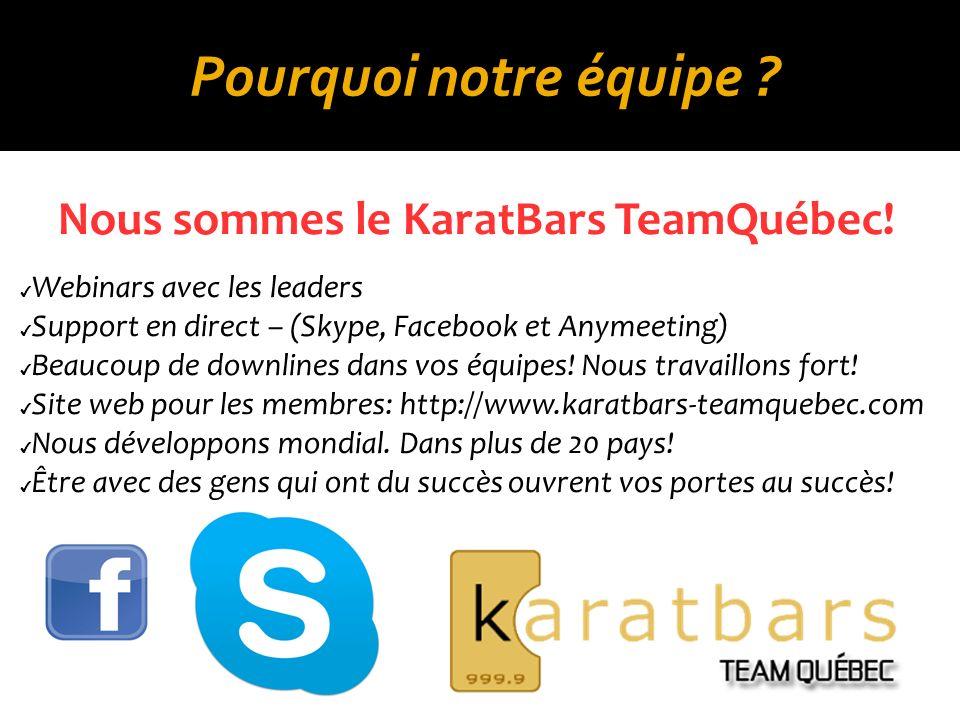 Pourquoi notre équipe .Nous sommes le KaratBars TeamQuébec.
