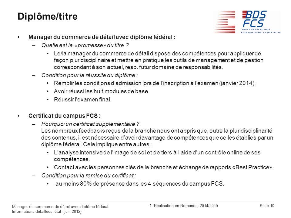 1. Réalisation en Romandie 2014/2015 Seite 10 Manager du commerce de détail avec diplôme fédéral: Informations détaillées; état : juin 2012) Diplôme/t