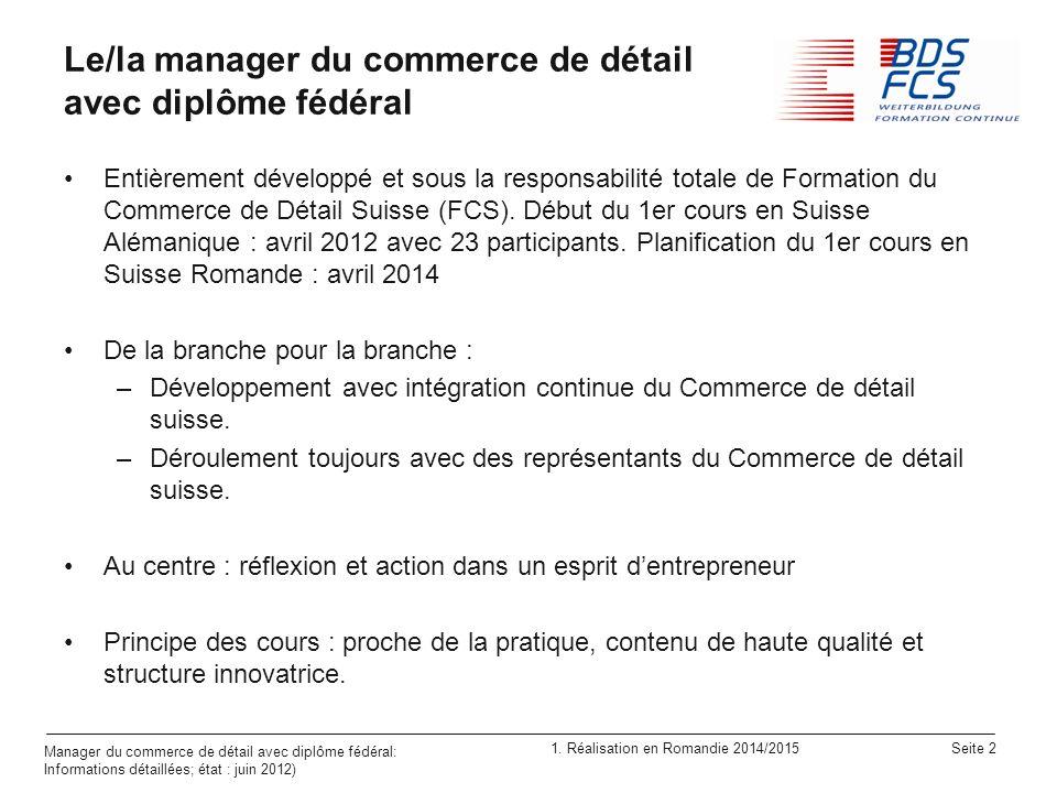 1. Réalisation en Romandie 2014/2015 Seite 2 Manager du commerce de détail avec diplôme fédéral: Informations détaillées; état : juin 2012) Le/la mana