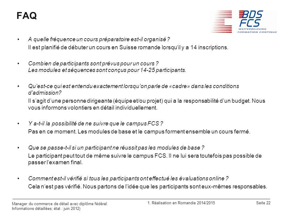1. Réalisation en Romandie 2014/2015 Seite 22 Manager du commerce de détail avec diplôme fédéral: Informations détaillées; état : juin 2012) FAQ A que