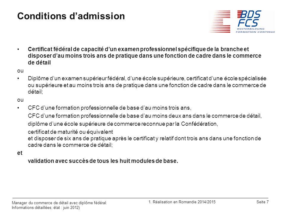 1. Réalisation en Romandie 2014/2015 Seite 7 Manager du commerce de détail avec diplôme fédéral: Informations détaillées; état : juin 2012) Conditions