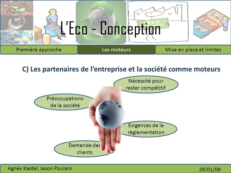 LEco - Conception Première approcheLes moteursMise en place et limites Agnès Kastel, Jason Poulain 29/01/09 Demande des clients Préoccupations de la s