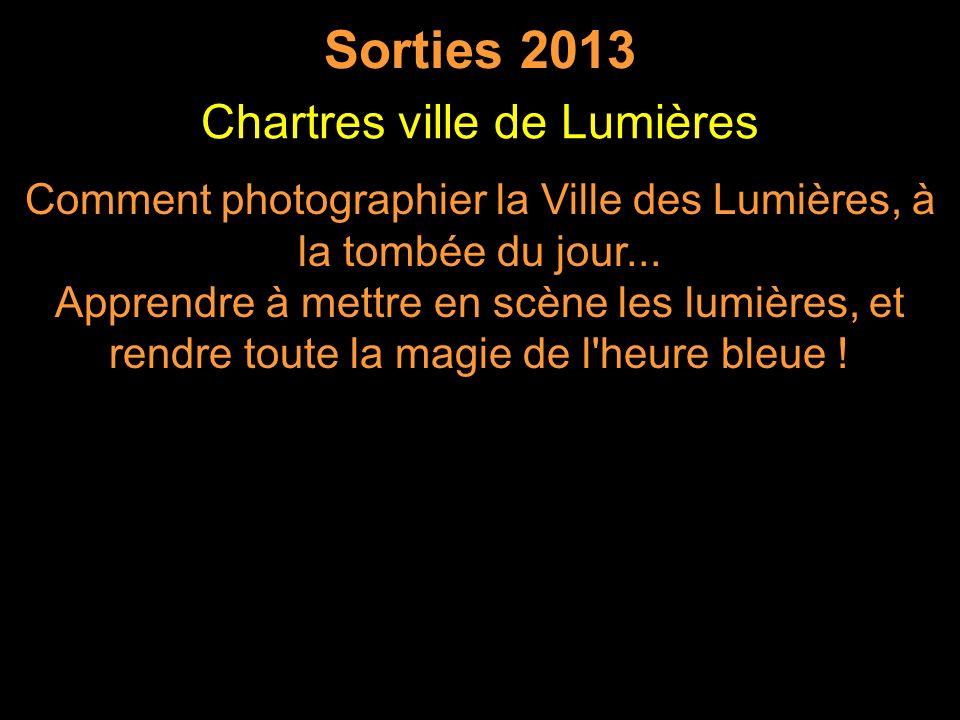 Sorties 2013 Comment photographier la Ville des Lumières, à la tombée du jour...
