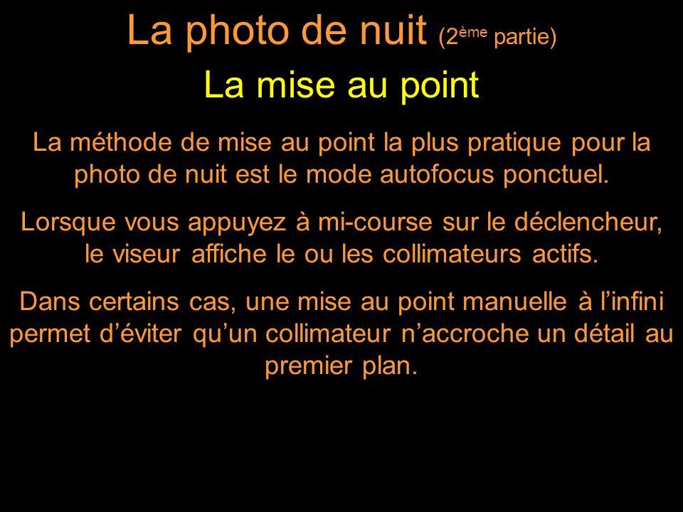 La méthode de mise au point la plus pratique pour la photo de nuit est le mode autofocus ponctuel.
