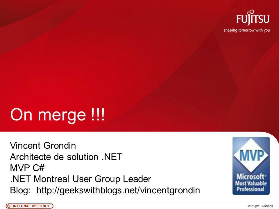 1 © Fujitsu Canada On merge !!.